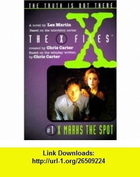 X Files #01 X Marks the Spot (X-Files (HarperCollins Age 9-12)) (9780785792710) Chris Carter, Les Martin , ISBN-10: 0785792716  , ISBN-13: 978-0785792710 ,  , tutorials , pdf , ebook , torrent , downloads , rapidshare , filesonic , hotfile , megaupload , fileserve
