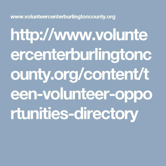 http://www.volunteercenterburlingtoncounty.org/content/teen-volunteer-opportunities-directory