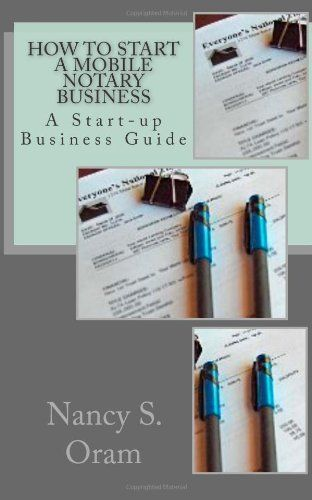 How to Start A Mobile Notary Business: A Start-up Business Guide by Nancy S. Oram, http://www.amazon.com/dp/1456388916/ref=cm_sw_r_pi_dp_mQrNqb1C9CV7G