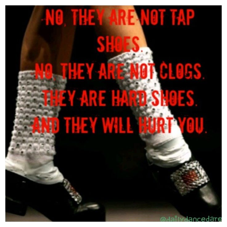 Irish dancers are built tough. Don't mess with us