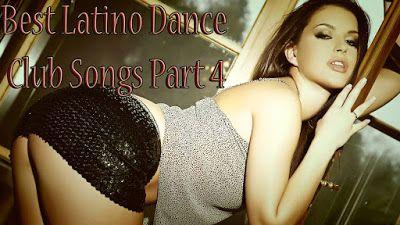 DanceSongs4Life: Best Latino Dance Club Songs Part 4