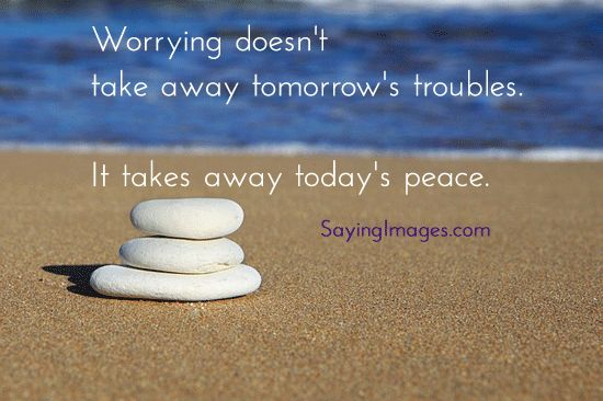 Quotes About Worrying About Tomorrow. QuotesGram