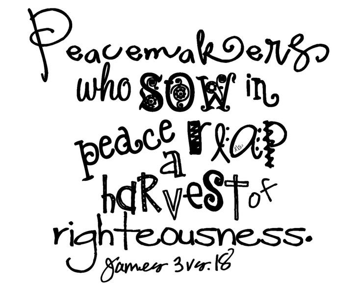 peacemakers :)James, Scriptures Quotes, Harvest Mi Favorite, Encouragement Faith, Faith Hope Lov, Favorite Time, Quiet Time, Feelings Gooder, Bible Verses
