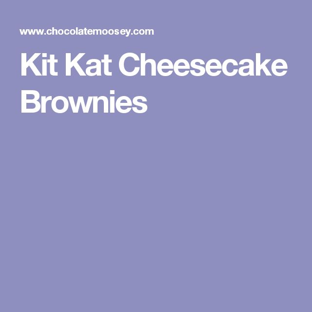 Kit Kat Cheesecake Brownies