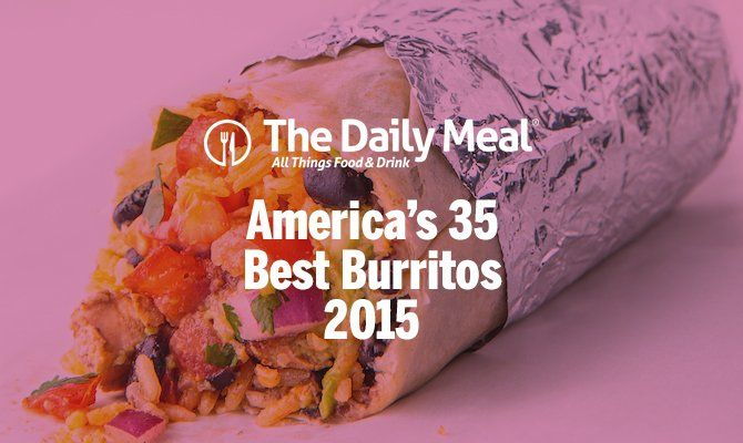 America's 35 Best Burritos 2015 - The Daily Meal