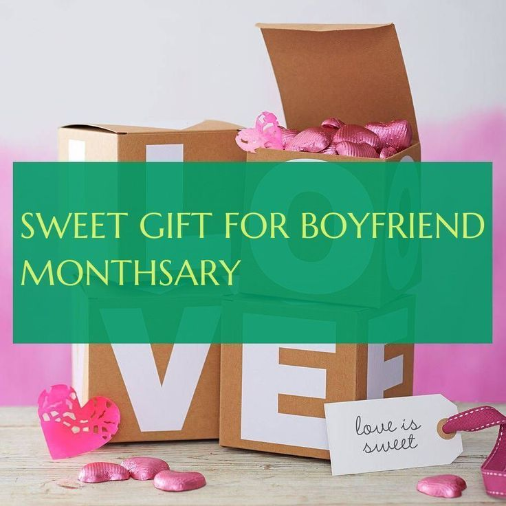 boyfriend Gift months monthsary sweet sweet gift for
