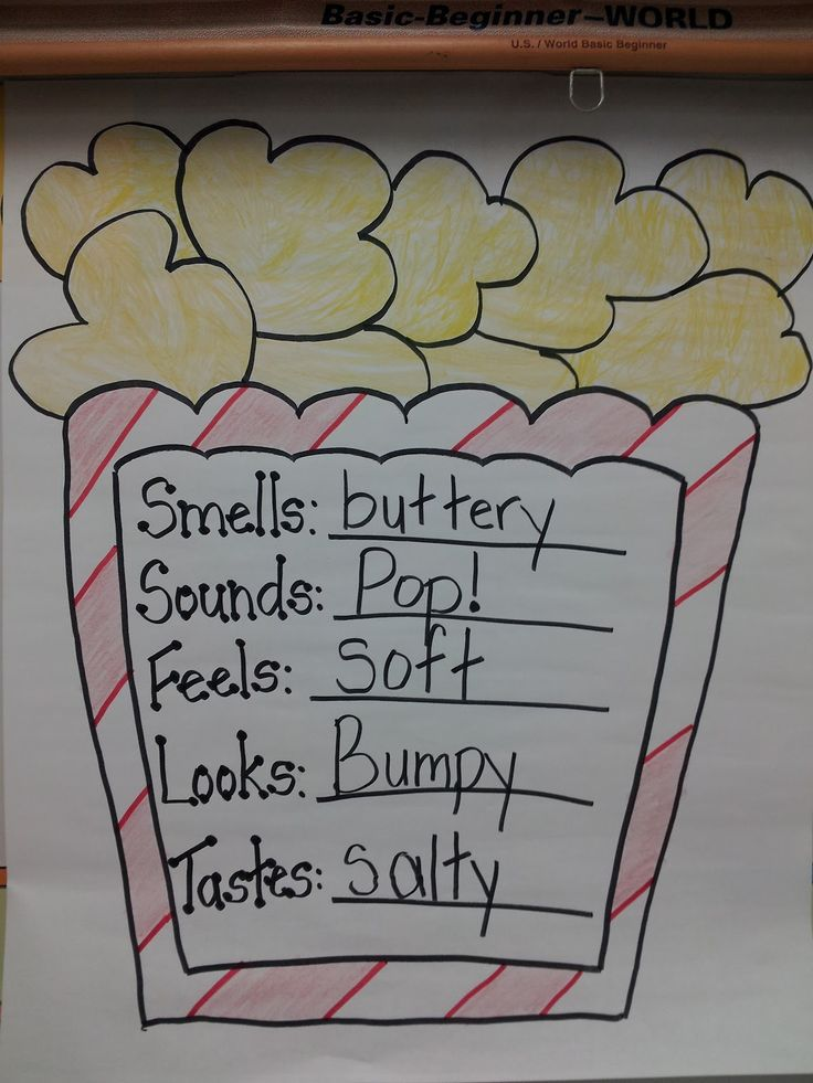 Five senses with popcorn. can make popcorn as a snack on the day you do this activity to tie everything in. Can also do this with other foods and as well