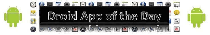 Droid App of the Day - a new Android app recommendation every day!