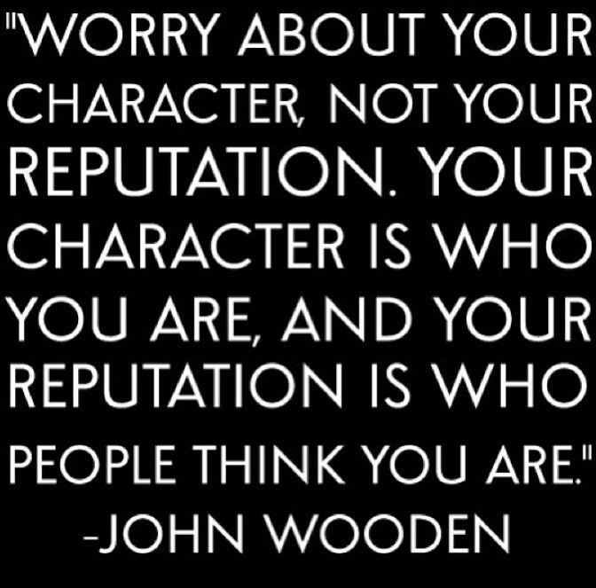 John Wooden Quotes On Love: Character Reputation #quotes