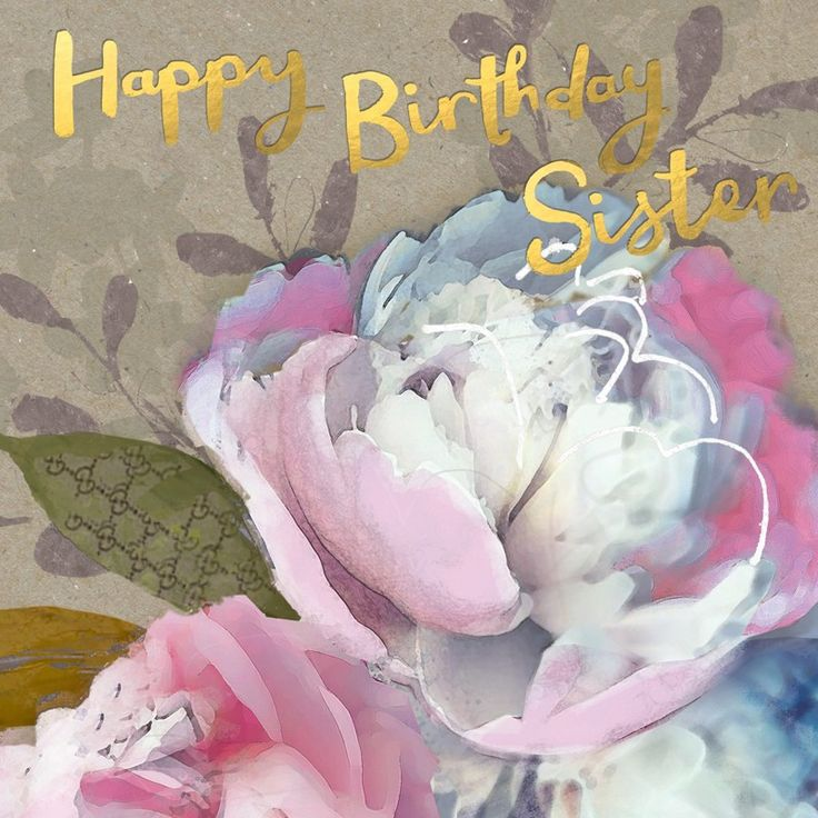 "A pretty birthday card for sisters, featuring a gorgeous floral design. With caption: ""Happy Birthday Sister"""