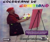 Música en línea de Coloreame De Cristiano » DiscoCristiano.com » Escucha la mejor musica Gratis » Infantil