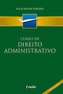 CURSO DE DIREITO ADMINISTRATIVO 4ª EDIÇÃO
