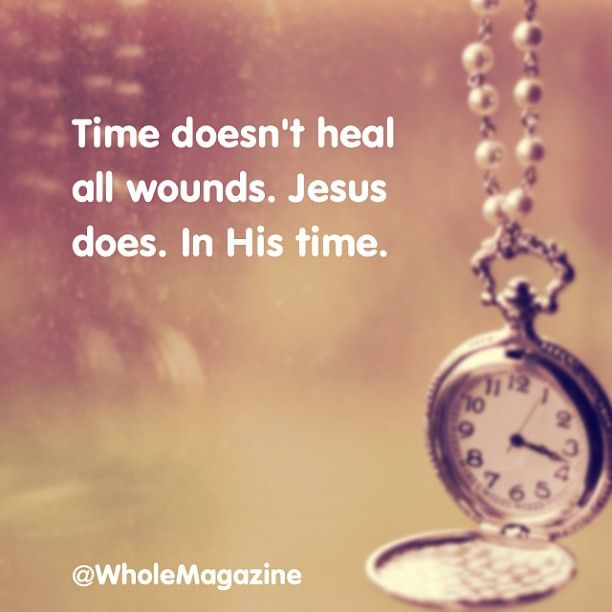 how time heals all wounds relates Avoid clichés and false assurances such as it'll be ok, it could be worse, i know how you feel, i understand, it's god's will, time heals all wounds, and so on.