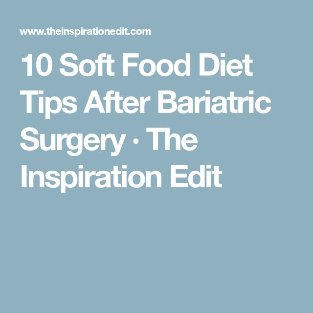 10 Soft Food Diet Tips After Bariatric Surgery · The Inspiration Edit