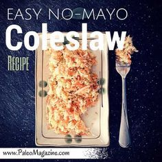 Get this easy non-mayo coleslaw recipe and enjoy coleslaw even if you are Paleo, Primal, or AIP. Photos and printable recipe available.
