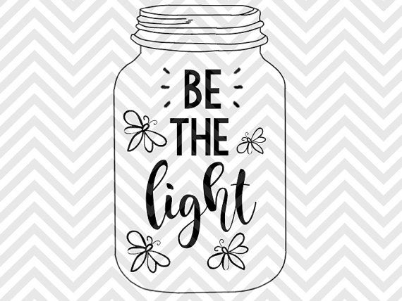 Be the Light Matthew 5:16 Bible Verse mason jar fireflies porch calligraphy SVG file - Cut File - Cricut projects - cricut ideas - cricut explore - silhouette cameo projects - Silhouette projects by KristinAmandaDesigns
