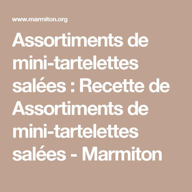Assortiments de mini-tartelettes salées : Recette de Assortiments de mini-tartelettes salées - Marmiton
