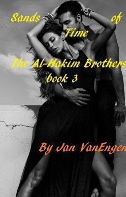 Sands of Time - Brothers of Al-Hakim Javier and Amanda #wattpad #romance
