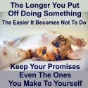 Keep Your Promises – Even The Ones You Make To Yourself!