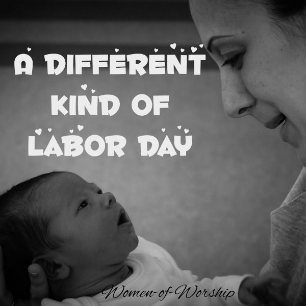 A Different Kind Of Labor Day - Women of Worship