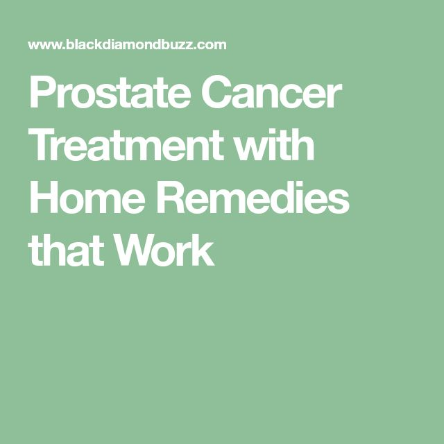 Prostate Cancer Treatment with Home Remedies that Work
