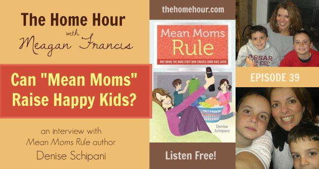 """Can """"Mean Moms"""" Raise Happy Kids Denise Schipani On The Home Hour Episode 39"""