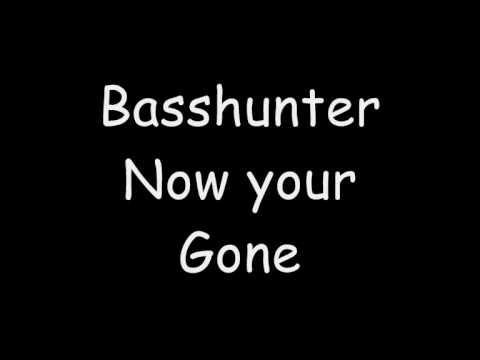 Basshunter - Now your Gone [Radio Edit] | Lyric in description