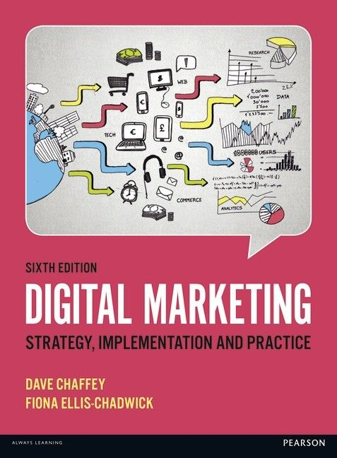 Description: Now in its sixth edition, Digital Marketing: Strategy, Implementation and Practice provides comprehensive, practical guidance on how companies can get the most out of digital media and technology to meet their marketing goals. Digital Marketing links marketing theory with practical business experience through case studies and interviews from cutting edge companies such as eBay and Facebook, to help students understand digital marketing in the real world.