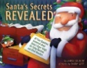 Santa's Secrets Revealed: all your questions answered about Santa's super sleigh, his flying reindeer, and other wonders by James Solheim & Barry Gott [electronic resource]