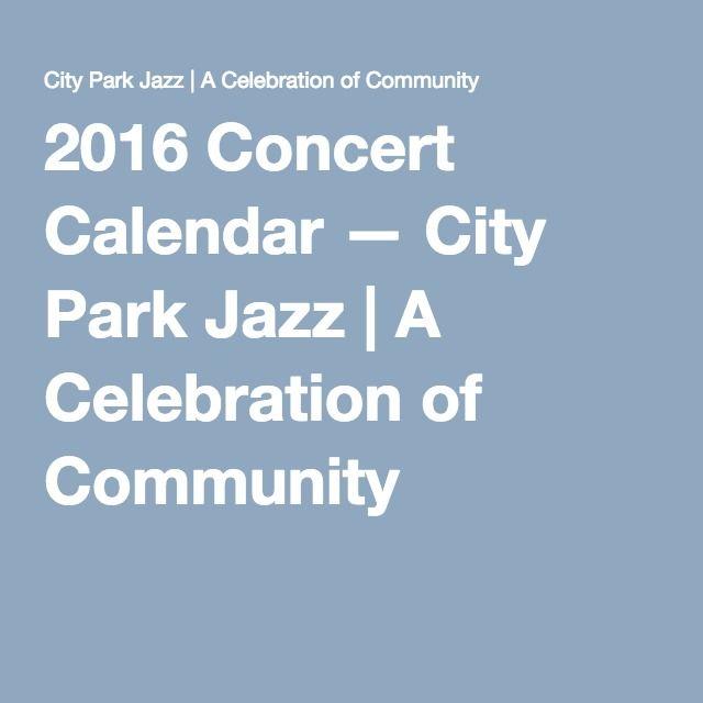 2016 Concert Calendar — City Park Jazz | A Celebration of Community