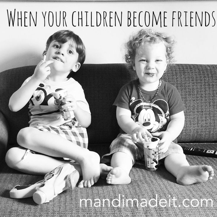 When your children become friends