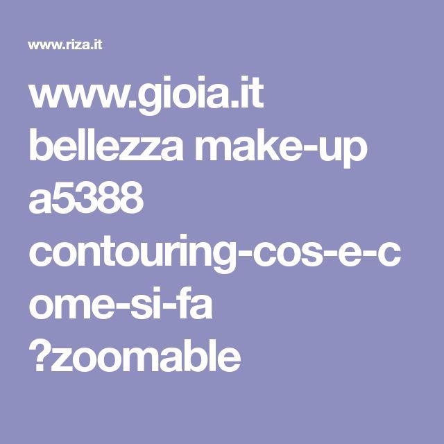 www.gioia.it bellezza make-up a5388 contouring-cos-e-come-si-fa ?zoomable