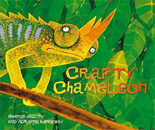 Crafty Chameleon (African Animal Tales) by Mwenye Hadithi