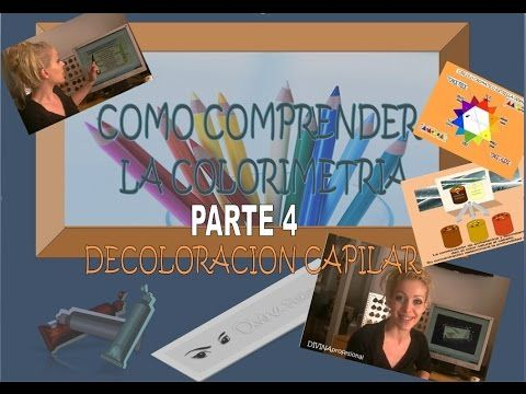 COMO COMPRENDER LA COLORIMETRIA 4 (Decoloracion) - YouTube