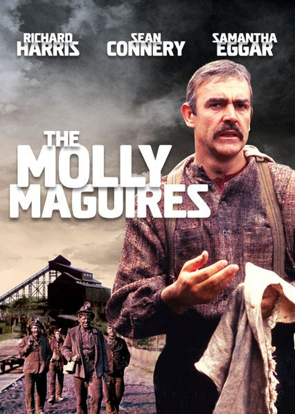 The Molly Maguires (1970) In 19th-century Pennsylvania, Detective James McParlan goes undercover to infiltrate a group of rebellious miners known as the Molly Maguires.