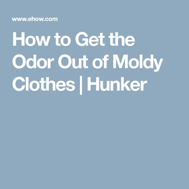 How to Get the Odor Out of Moldy Clothes   Hunker