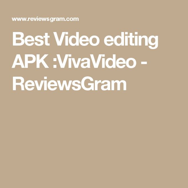 Best Video editing APK :VivaVideo - ReviewsGram