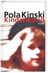 Kindermund - Autobiographie einer zerstörten Kindheit  - Pola Kinski