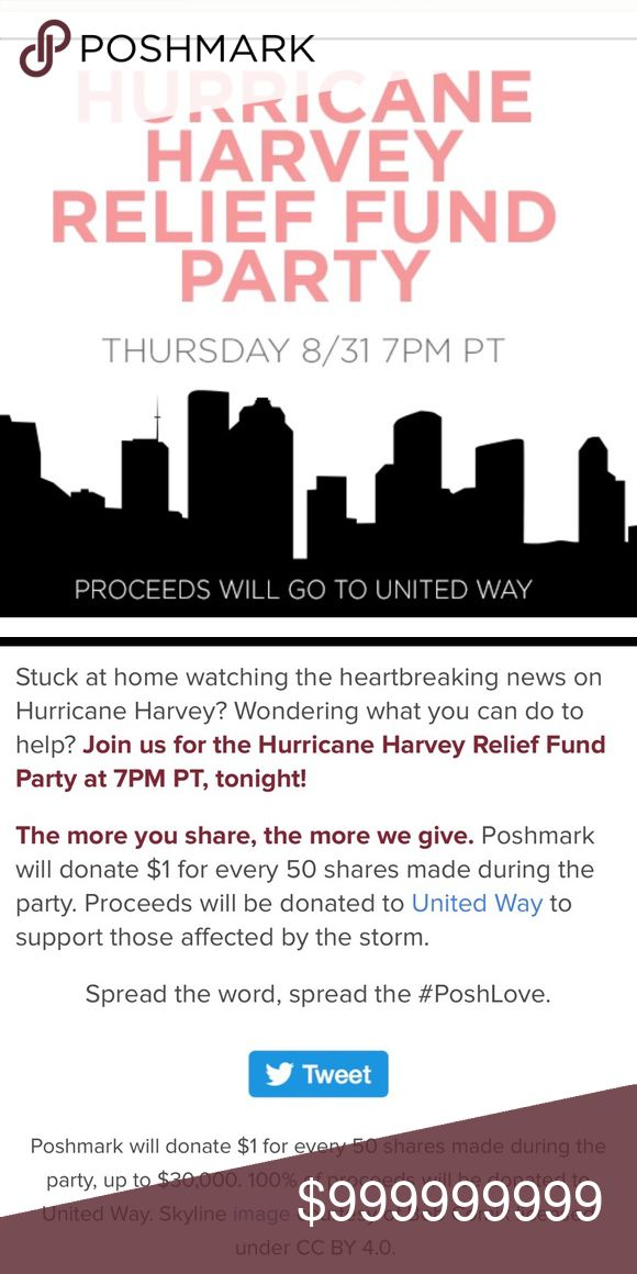 Hurricane Harvey Relief Fund Party Tonight Help raise money for Hurricane Harvey Relief!  Poshmark will donate $1 for every 50 shares made tonight during the party. It doesn't matter if you share your own items, others' items, party items, or Host Picks, just Share!!  Please sign up to commit to share!!  After the party, I will send an email to Manish naming each closet who committed to sharing!  Let's show the survivors of Harvey that Poshmark cares!! #poshlove #poshlove Other
