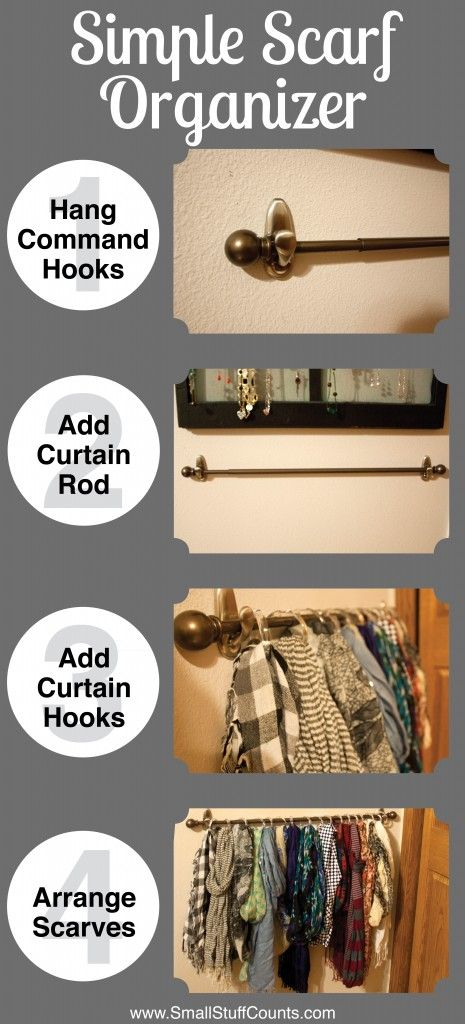 Organize Your Scarves - using a curtain rod, Command Hooks and shower curtain hooks, you can quickly organize your scarves.