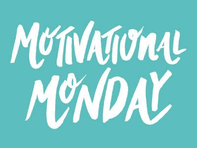 You guys, Motivational Monday is back! Stay tuned for a new post tomorrow!  www.Motivational-Monday.com