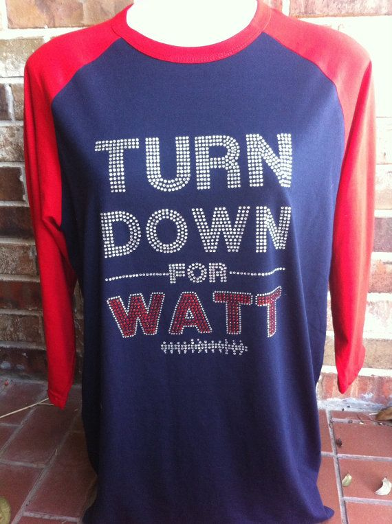 Houston Texans Turn down for Watt Rhinestone Heat Transfer  Do It Yourself transfer can be applied to the fabric of your choice    $13 transfer only
