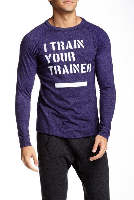 I Train Your Trainer Long Sleeve Tee :D