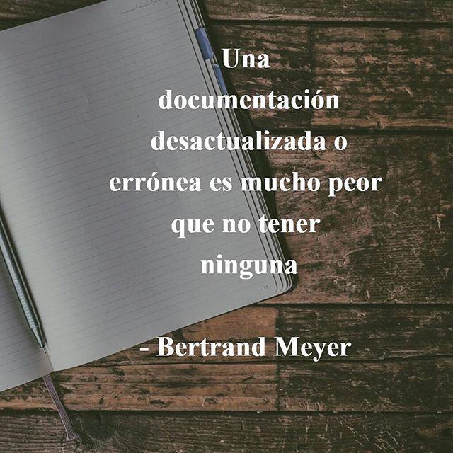 Una documentación desactualizada o errónea es mucho peor que no tener ninguna - Bertrand Meyer   #docs #documentation #BertrandMeyer #metodología #programa #software #código #informática #ingenieríadesoftware