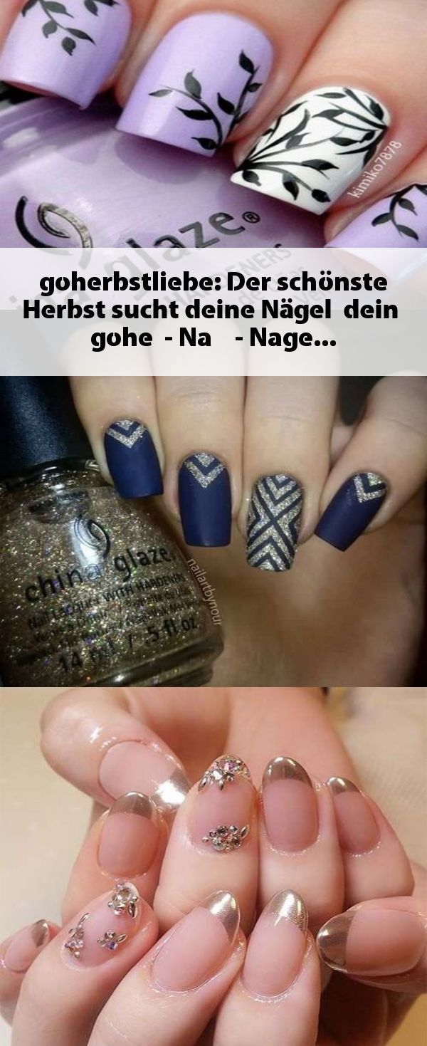 #goherbstliebe: Der schönste Herbst sucht deine Nägel # deine # gohe … – na ja ….   – Fingernagel