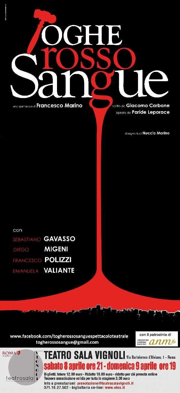 L`8 e il 9 aprile il Teatro Sala Vignoli apre il suo sipario su Toghe Rosso Sangue, uno spettacolo di Francesco Marino scritto da Giacomo Carbone. Il testo, ispirato da Paride Leporace, vede in scena