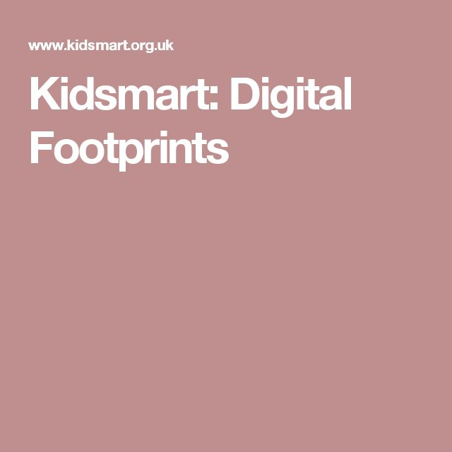 Kidsmart: Digital Footprints