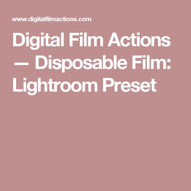 Digital Film Actions — Disposable Film: Lightroom Preset