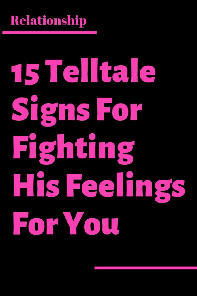 15 Telltale Signs For Fighting His Feelings For You – Trending
