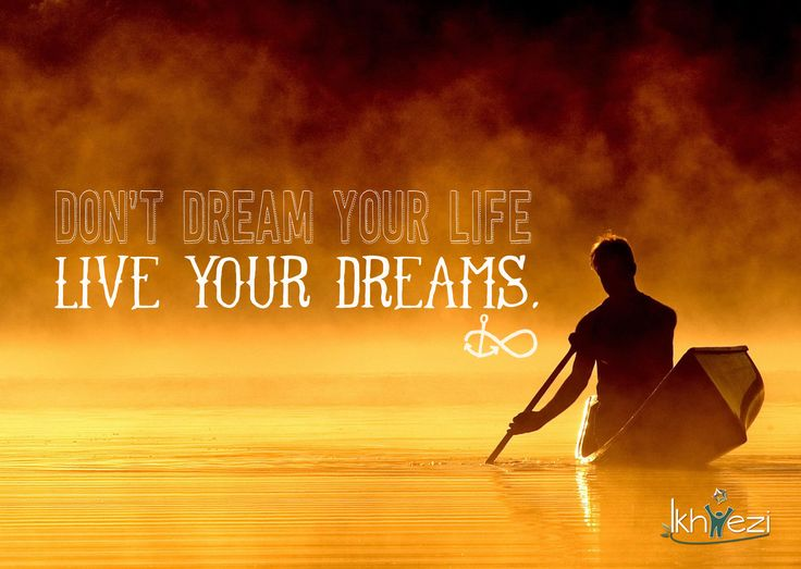 Don't dream your life. Live your dreams. #life #lifejourney #dream #liveyourdreams #happiness #selflove #purpose #regret #noregrets #ikhwezi #ikhweziteam (scheduled via http://www.tailwindapp.com?utm_source=pinterest&utm_medium=twpin&utm_content=post25567350&utm_campaign=scheduler_attribution)